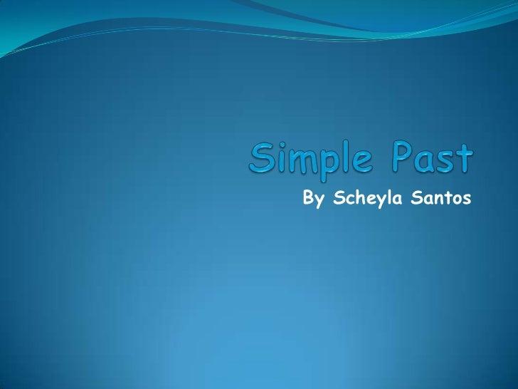 SimplePast<br />ByScheyla Santos<br />