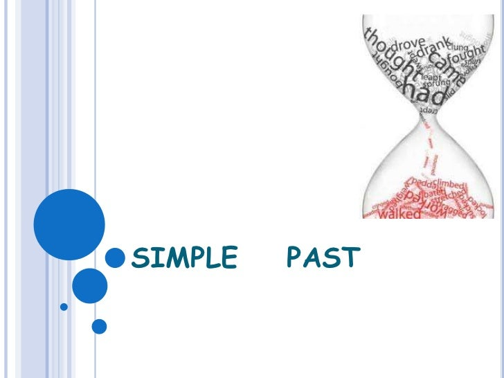 SIMPLE    PAST<br />