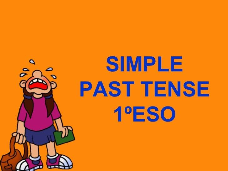SIMPLE PAST TENSE 1ºESO