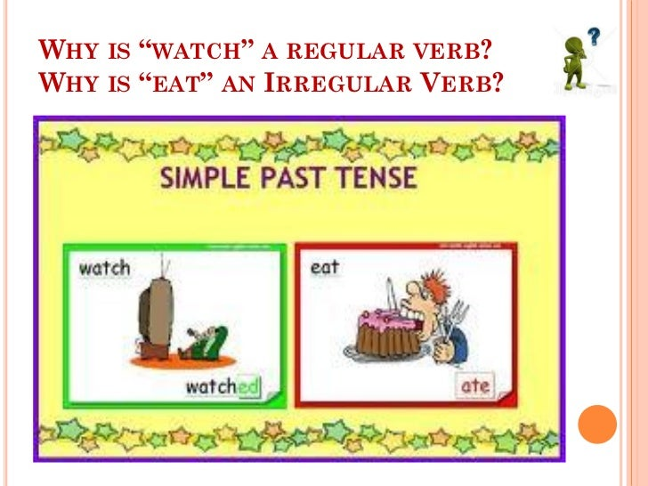 Simple past tense: regular and irregular verbs