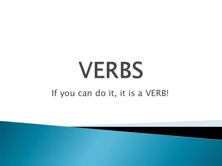 If you can do it, it is a VERB!