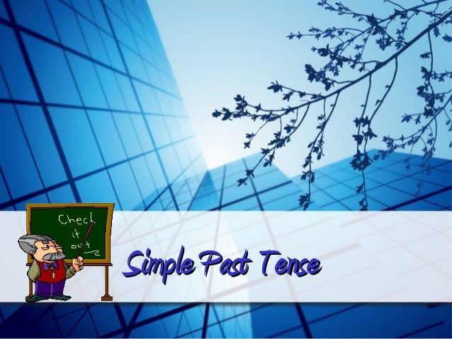 Simple Past TenseSimple Past Tense