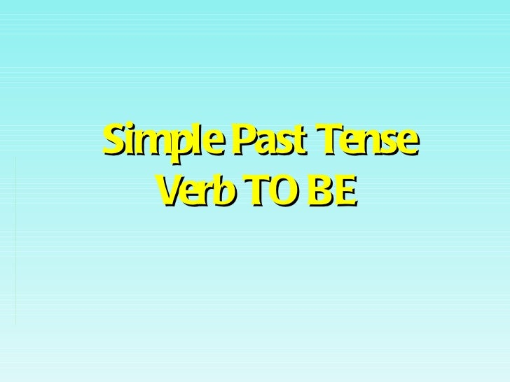 Simple Past Tense Verb TO BE