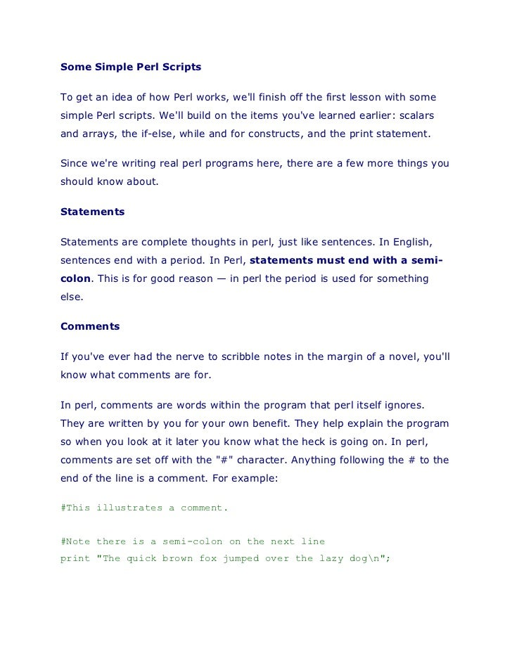 Some Simple Perl ScriptsTo get an idea of how Perl works, well finish off the first lesson with somesimple Perl scripts. W...