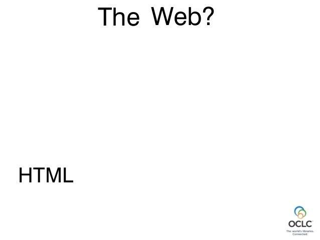Web? URL HTML The
