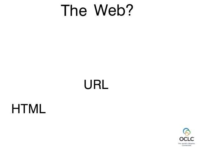 Web? http URL HTML The