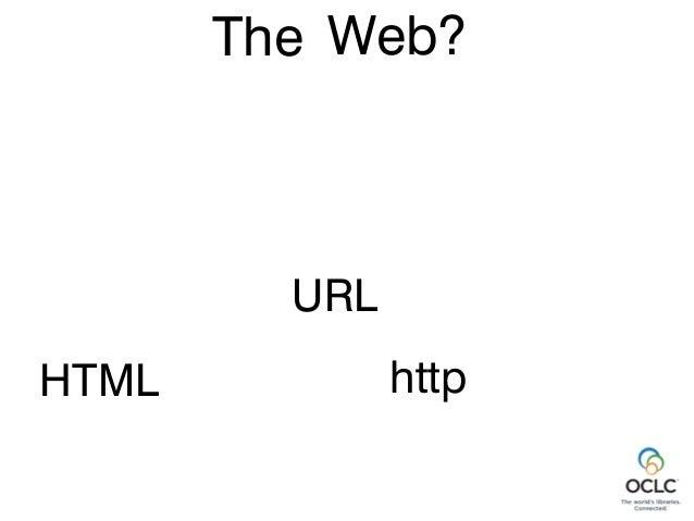 Web? http URL Flash Javascript DOM CSS Ajax SEO Microformats RDFa JQuery HTML5 CSS3 XML JSON HTML The