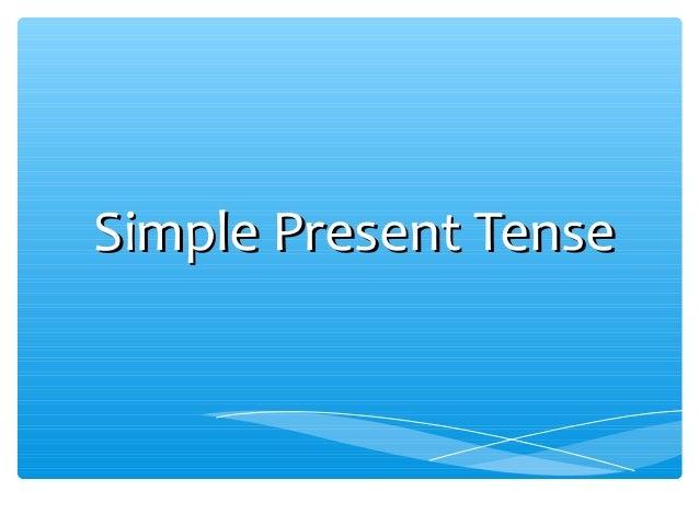 Simple Present TenseSimple Present Tense