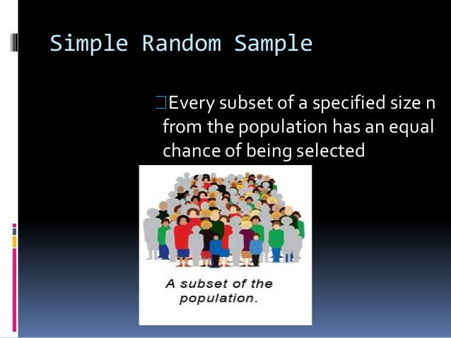 simple random sampling is done when Originally answered: what is simple random sampling in statistics  be chosen  in the above case, then the sampling can be done with or without replacement.
