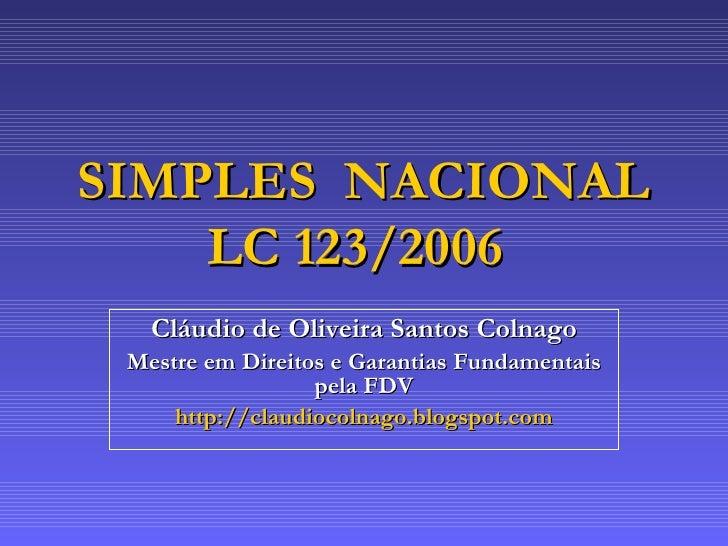 Cláudio de Oliveira Santos Colnago Mestre em Direitos e Garantias Fundamentais pela FDV http://claudiocolnago.blogspot.com...