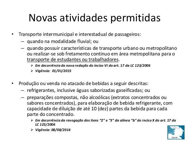 Novas atividades permitidas  • Transporte intermunicipal e interestadual de passageiros:  – quando na modalidade fluvial; ...