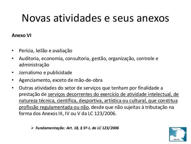 Novas atividades e seus anexos  Anexo VI  • Perícia, leilão e avaliação  • Auditoria, economia, consultoria, gestão, organ...