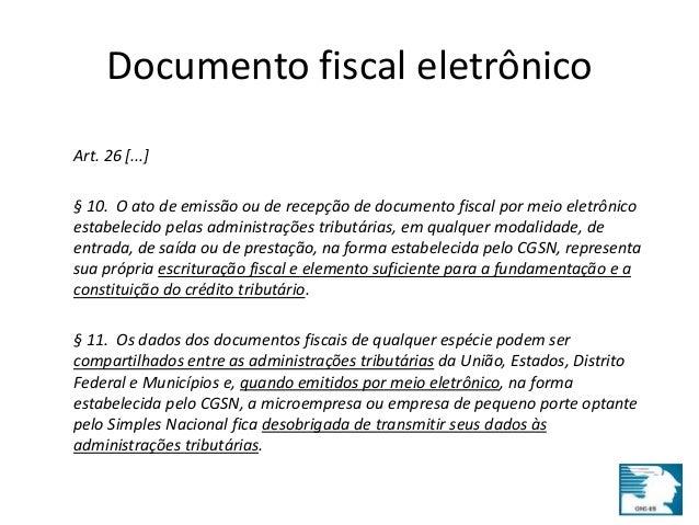 Documento fiscal eletrônico  Art. 26 [...]  § 10. O ato de emissão ou de recepção de documento fiscal por meio eletrônico ...