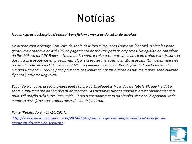 Notícias  Novas regras do Simples Nacional beneficiam empresas do setor de serviços  De acordo com o Serviço Brasileiro de...