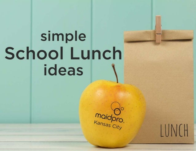 Simple School Lunch Ideas MaidPro Kansas City