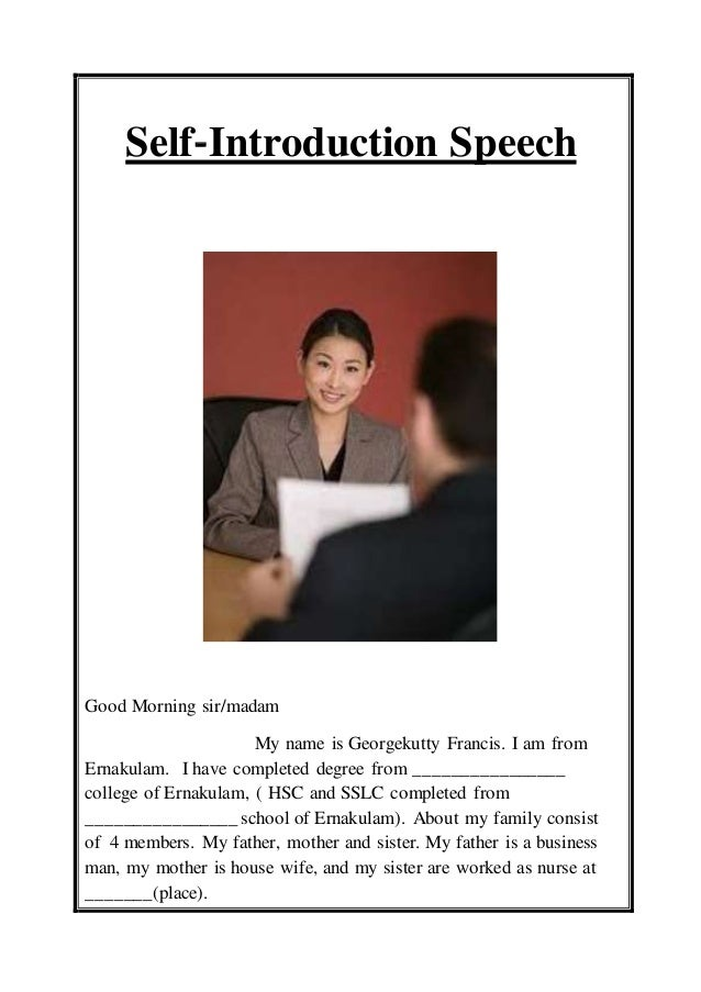 speech of self Informative speech self-assessment your task is to review your informative speech and to reach a full, objective assessment of its major strengths and weaknesses write a thoughtful evaluation of the speech in full-sentence and paragraph form with an introduction and a conclusion.