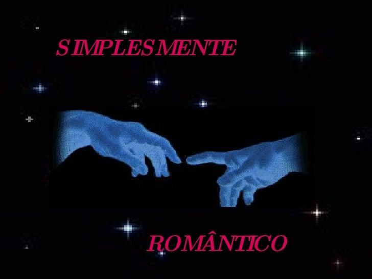 SIMPLESMENTE ROMÂNTICO