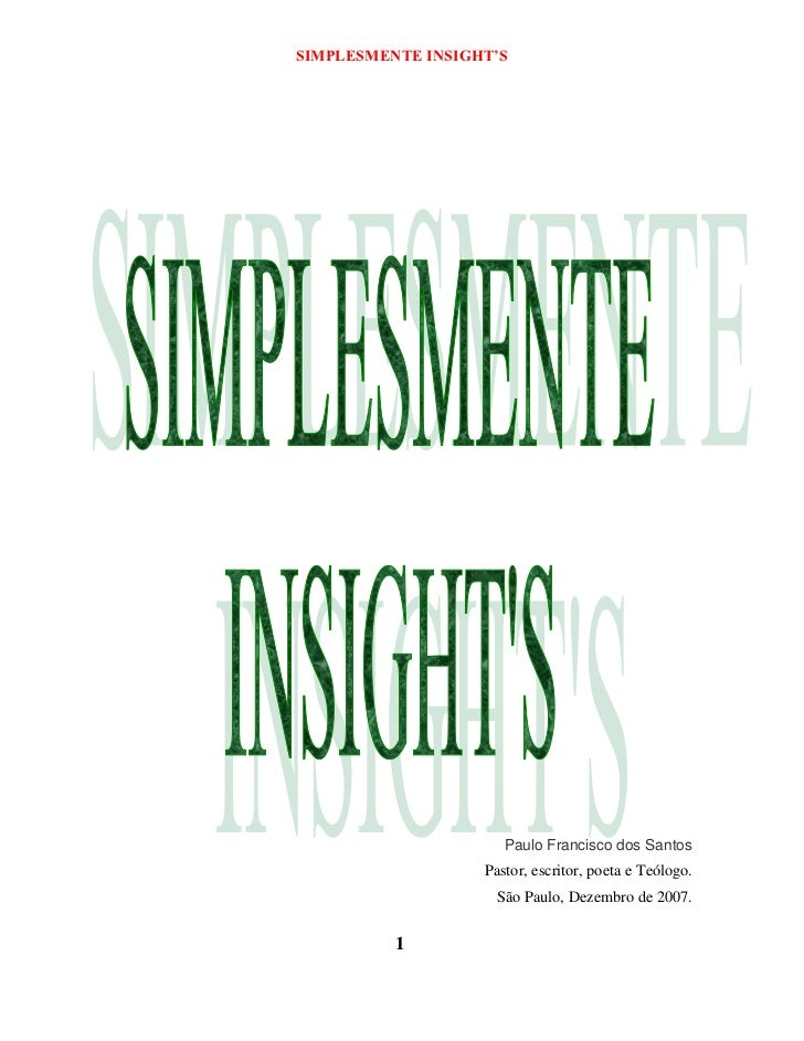 SIMPLESMENTE INSIGHT'S                      Paulo Francisco dos Santos                   Pastor, escritor, poeta e Teólogo...