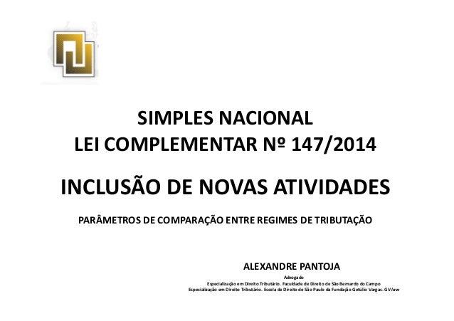 SIMPLES NACIONAL  LEI COMPLEMENTAR Nº 147/2014  INCLUSÃO DE NOVAS ATIVIDADES  PARÂMETROS DE COMPARAÇÃO ENTRE REGIMES DE TR...