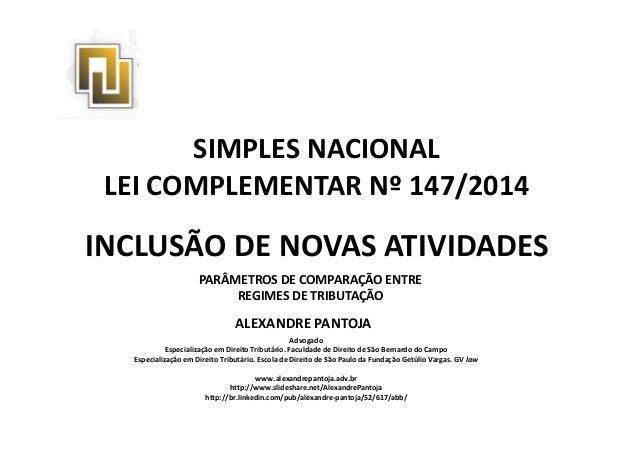 SIMPLES NACIONAL  LEI COMPLEMENTAR Nº 147/2014  INCLUSÃO DE NOVAS ATIVIDADES  PARÂMETROS DE COMPARAÇÃO ENTRE  REGIMES DE T...