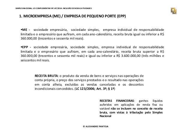 SIMPLES NACIONAL. LEI COMPLEMENTAR Nº 147/2014. INCLUSÃO DE NOVAS ATIVIDADES  1. MICROEMPRESA (ME) / EMPRESA DE PEQUENO PO...