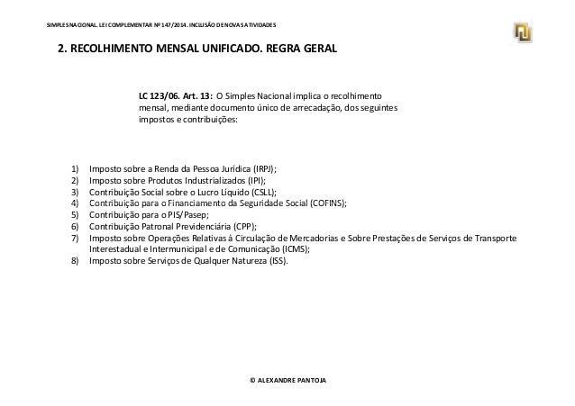 SIMPLES NACIONAL. LEI COMPLEMENTAR Nº 147/2014. INCLUSÃO DE NOVAS ATIVIDADES  2. RECOLHIMENTO MENSAL UNIFICADO. REGRA GERA...