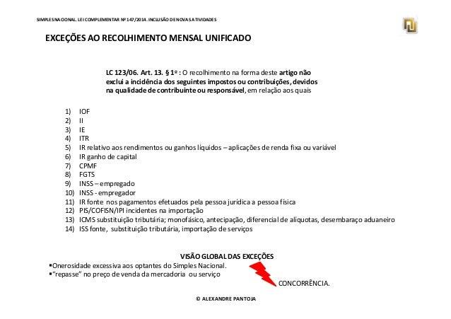 SIMPLES NACIONAL. LEI COMPLEMENTAR Nº 147/2014. INCLUSÃO DE NOVAS ATIVIDADES  EXCEÇÕES AO RECOLHIMENTO MENSAL UNIFICADO  L...