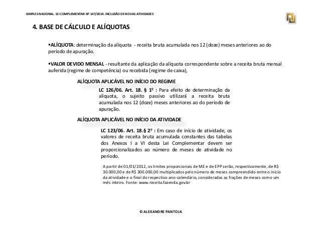 SIMPLES NACIONAL. LEI COMPLEMENTAR Nº 147/2014. INCLUSÃO DE NOVAS ATIVIDADES  4. BASE DE CÁLCULO E ALÍQUOTAS  ALÍQUOTA: de...