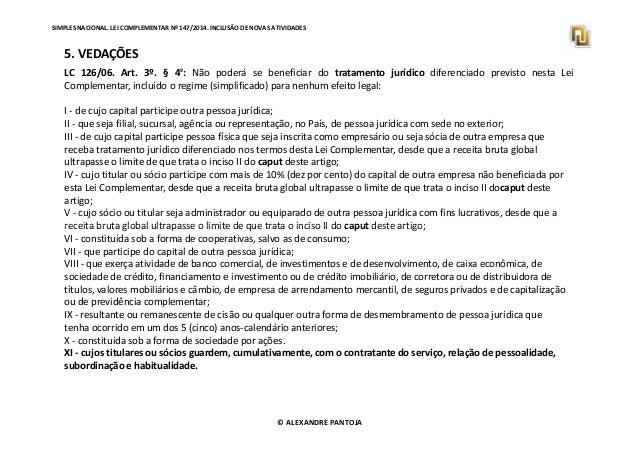 SIMPLES NACIONAL. LEI COMPLEMENTAR Nº 147/2014. INCLUSÃO DE NOVAS ATIVIDADES  5. VEDAÇÕES  LC 126/06. Art. 3º. § 4º: Não p...