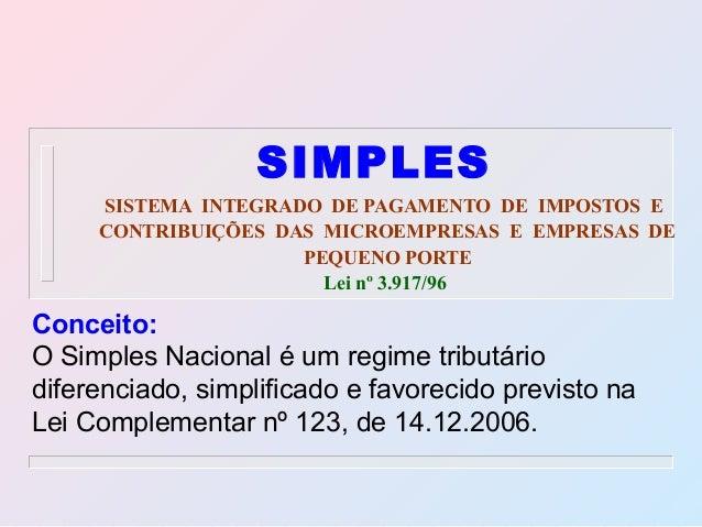 SIMPLES SISTEMA INTEGRADO DE PAGAMENTO DE IMPOSTOS E CONTRIBUIÇÕES DAS MICROEMPRESAS E EMPRESAS DE PEQUENO PORTE Lei nº 3....