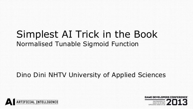Simplest AI Trick in the BookNormalised Tunable Sigmoid FunctionDino Dini NHTV University of Applied Sciences