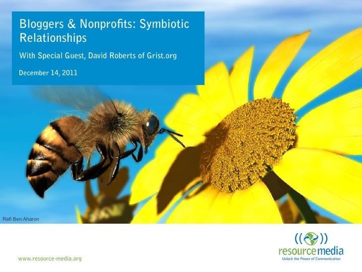 Bloggers & Nonpro ts: Symbiotic      Relationships      With Special Guest, David Roberts of Grist.org      December 14, 2...