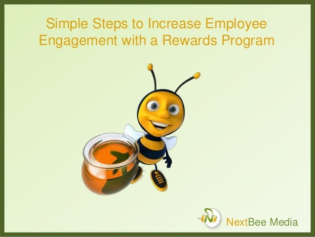 Simple Steps to Increase Employee  Engagement with a Rewards Program  NextBee Media