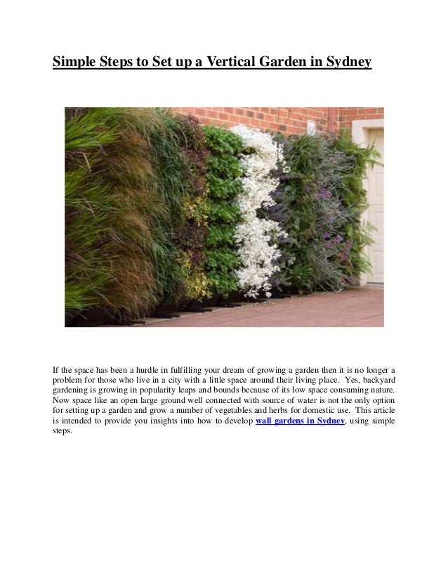 Simple Steps to Set up a Vertical Garden in Sydney If the space has been a hurdle in fulfilling your dream of growing a ga...