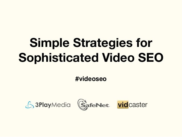 Simple Strategies for Sophisticated Video SEO #videoseo