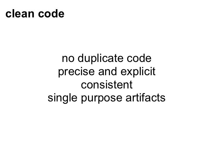 clean code no duplicate code precise and explicit consistent singlepurpose artifacts