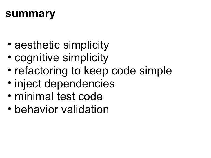 summary <ul><ul><li>aestheticsimplicity </li></ul></ul><ul><ul><li>cognitive simplicity </li></ul></ul><ul><ul><li>refact...