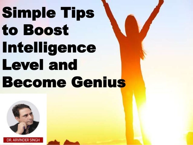 Simple Tips to Boost Intelligence Level and Become Genius
