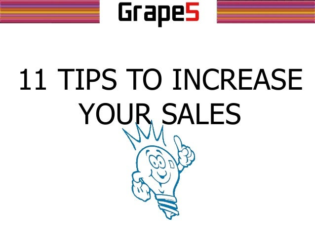 11 TIPS TO INCREASE YOUR SALES