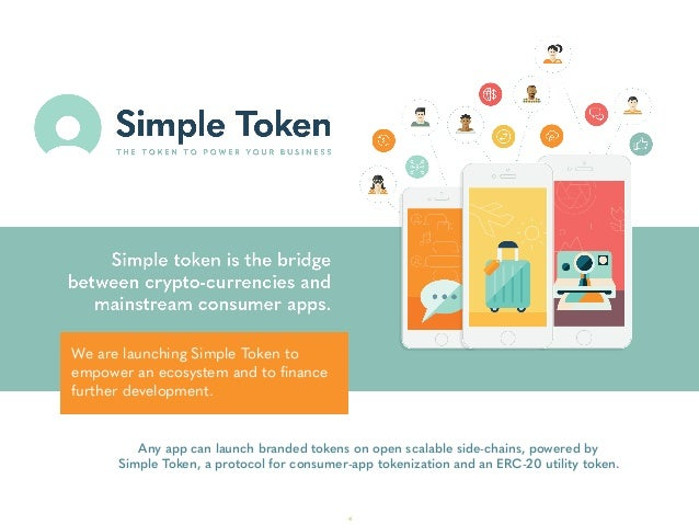 Any app can launch branded tokens on open scalable side-chains, powered by  Simple Token, a protocol for consumer-app tok...