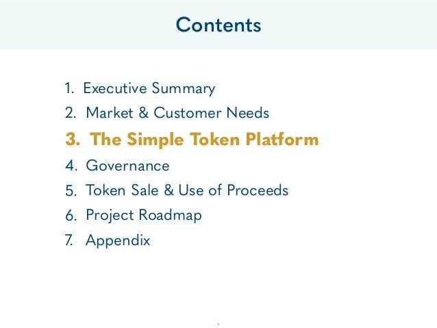 1. Executive Summary 2. Market & Customer Needs 3. The Simple Token Platform 4. Governance 5. Token Sale & Use of Proceeds...