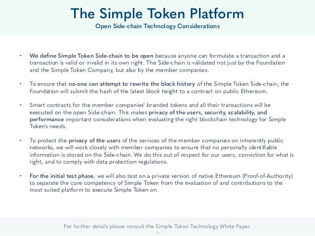 For further details please consult the Simple Token Technology White Paper. 23 • We define Simple Token Side-chain to be op...