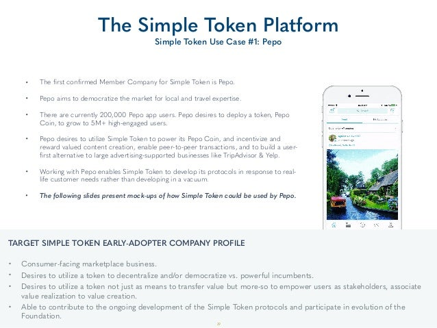 TARGET SIMPLE TOKEN EARLY-ADOPTER COMPANY PROFILE • Consumer-facing marketplace business. • Desires to utilize a token to...