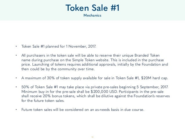 50 • Token Sale #1 planned for 1 November, 2017. • All purchasers in the token sale will be able to reserve their unique ...