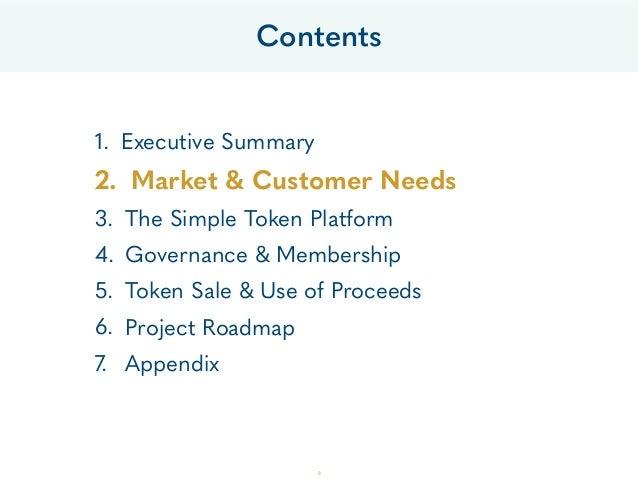 1. Executive Summary 2. Market & Customer Needs 3. The Simple Token Platform 4. Governance & Membership 5. Token Sale & Us...