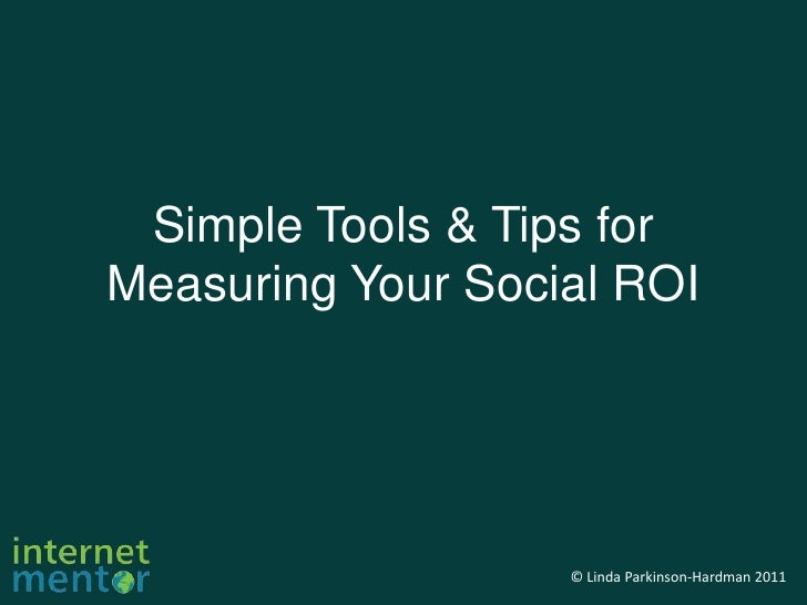 Simple Tools & Tips for Measuring Your Social ROI<br />