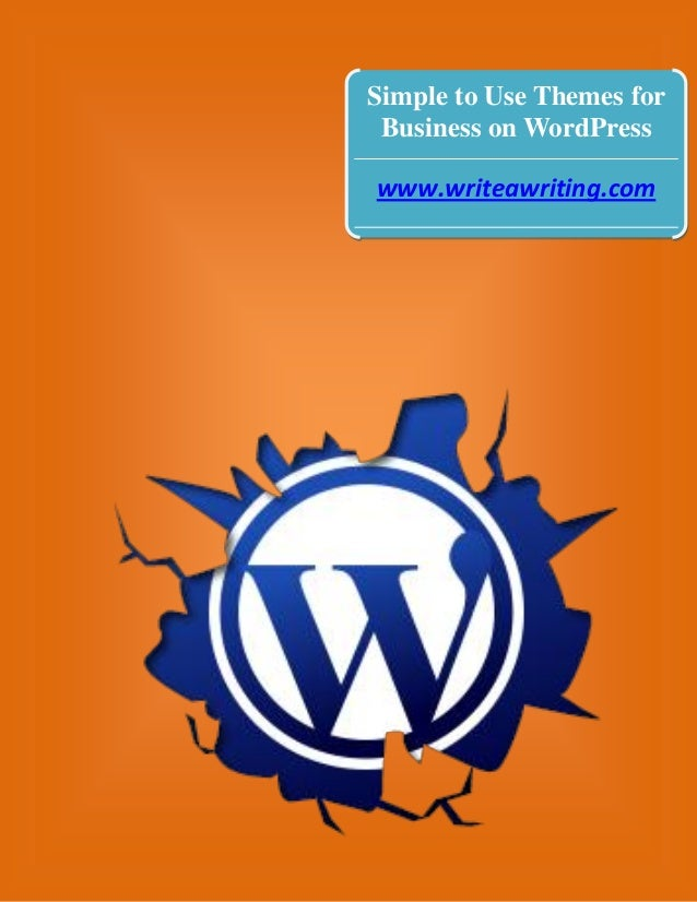Simple to Use Themes for Business on WordPress www.writeawriting.com