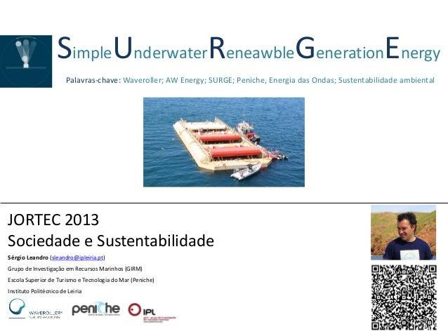 SimpleUnderwaterReneawbleGenerationEnergy                        Palavras-chave: Waveroller; AW Energy; SURGE; Peniche, En...