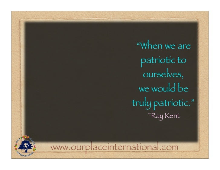 """""""When we are                    patriotic to                    ourselves,                    we would be                 ..."""