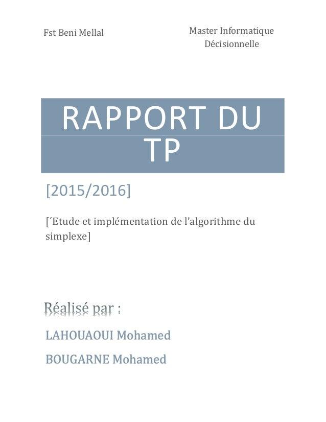 RAPPORT DU TP [2015/2016] [´Etude et implémentation de l'algorithme du simplexe] Fst Beni Mellal LAHOUAOUI Mohamed BOUGARN...